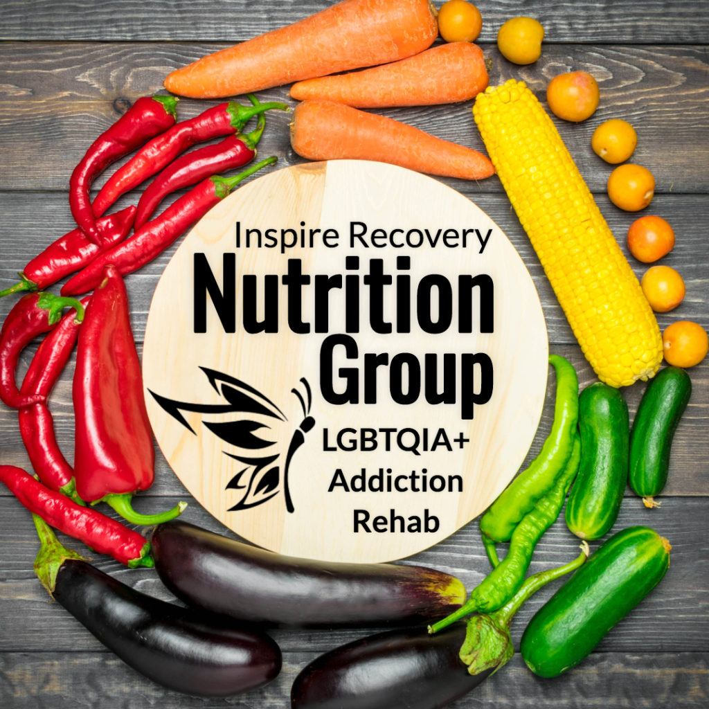 Inspire Recovery LGBTQ addiction treatment center holsitc programming includes a weekly Nutrition Group
