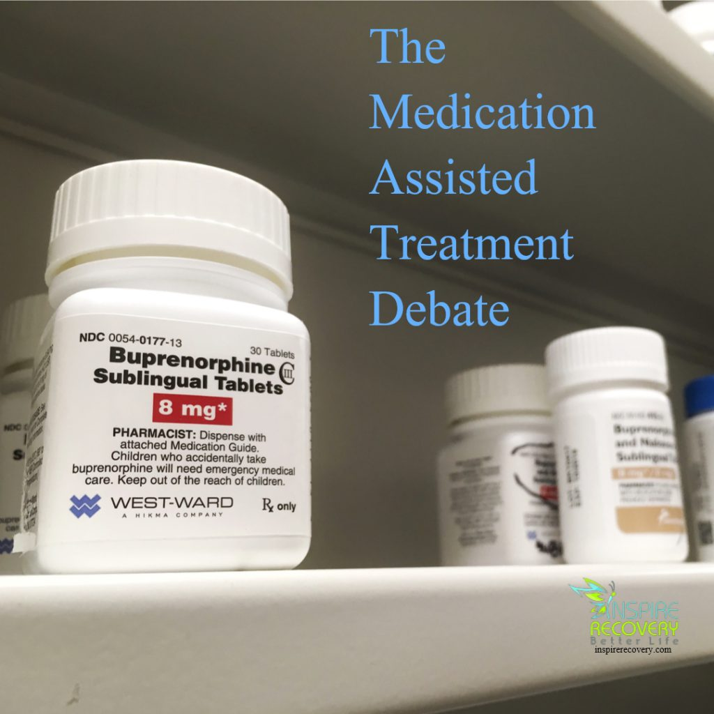 medication assisted treatment debate inspire recovery