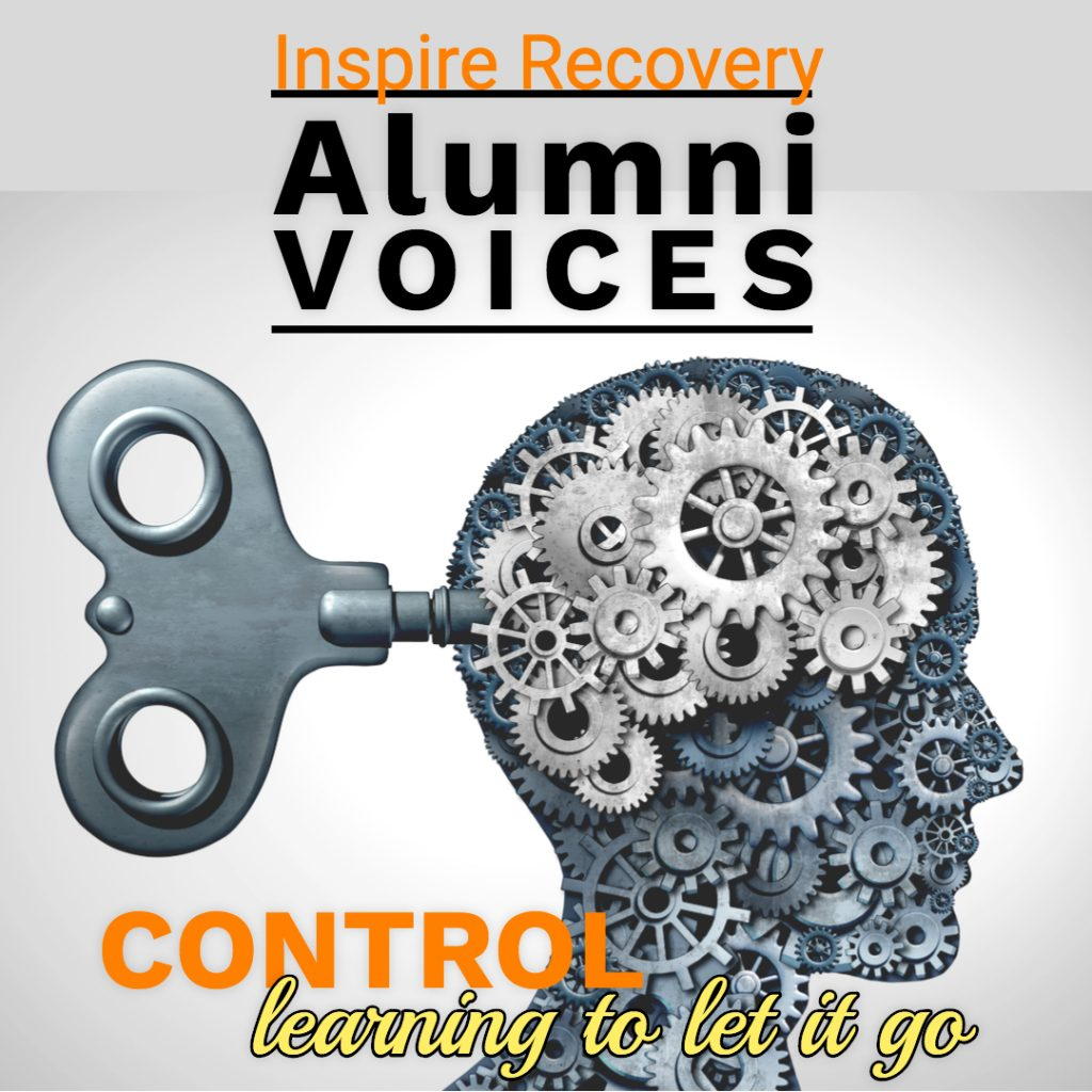 Inspire Recovery Alumni Voices Control learning to let go
