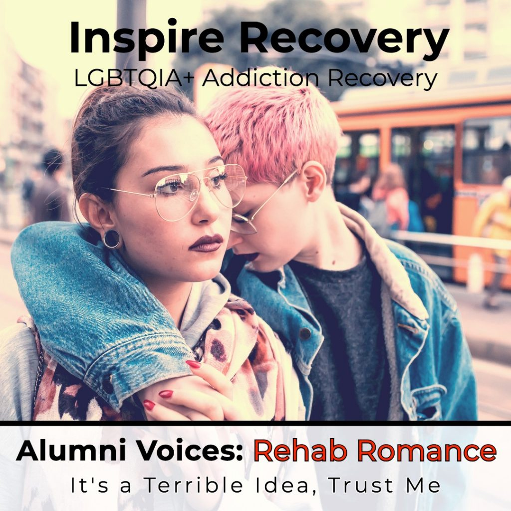 Romances in early recovery, especially while in rehab, are not a good idea. Read more in this article.