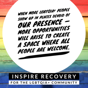 Inspire Recovery LGBT help create safer spaces in 12 step addiction recovery meetings.