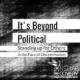 It's Beyond Political