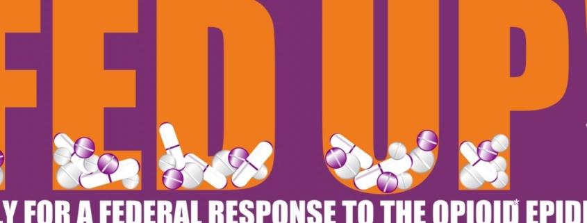 FED UP! Rally Responding Opioid Addiction