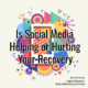 Social Media and Recovery